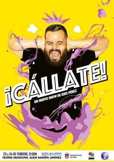 Kike Pérez regresa a Telde y presenta su nuevo espectáculo titulado 'Cállate'