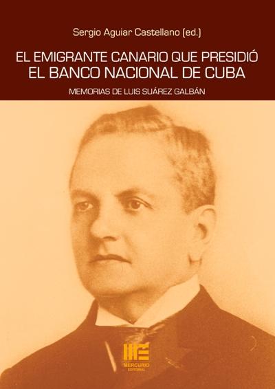 Se presentan en Guía las memorias de Luis Suárez Galbán, el emigrante canario que presidió el Banco Nacional de Cuba
