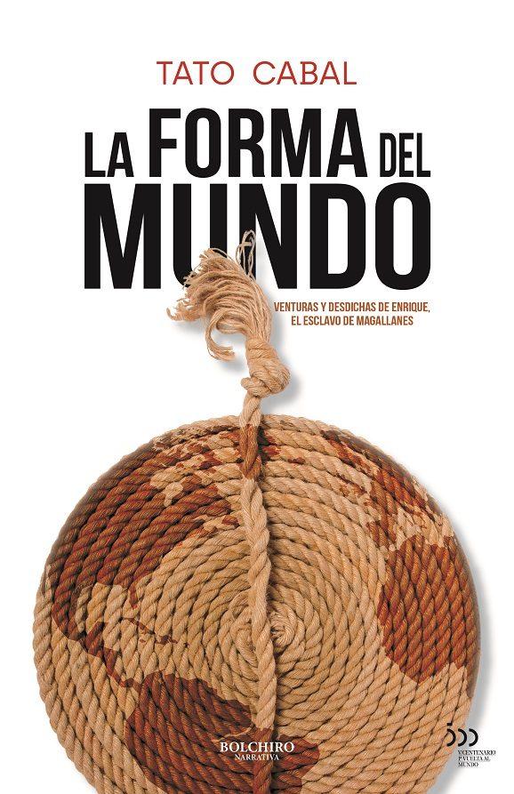 La Forma del Mundo, una novela del esclavo de Magallanes