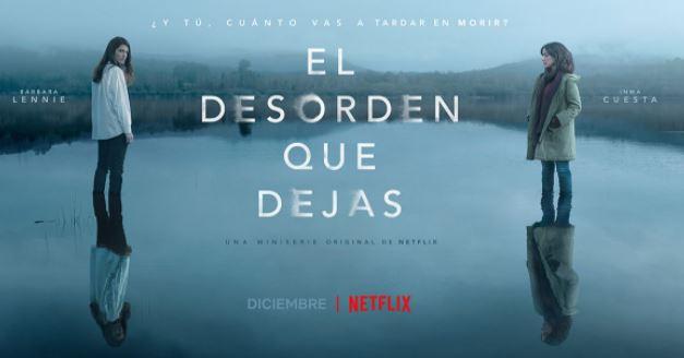 'El desorden que dejas': la nueva serie de Netflix con Arón Piper, Bárbara Lennie e Inma Cuesta