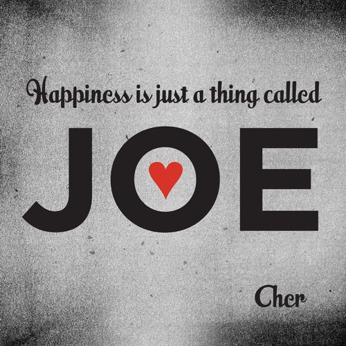 Happiness Is Just A Thing Called Joe CHER Joe Biden