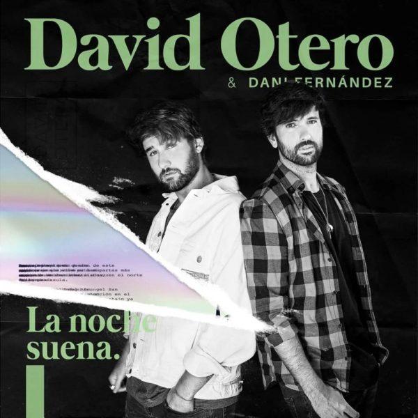 Suena la noche David Otero y Dani Fernández