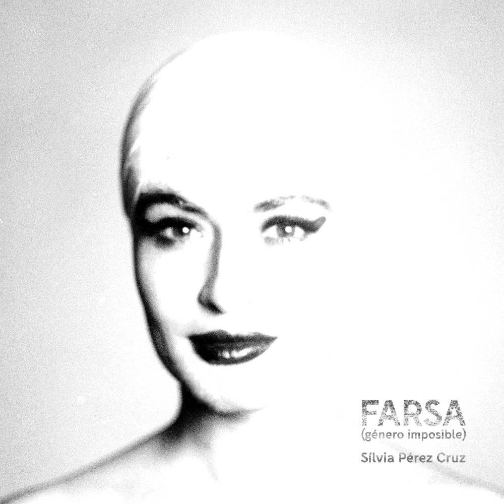 Silvia Pérez Cruz Farsa (género imposible)