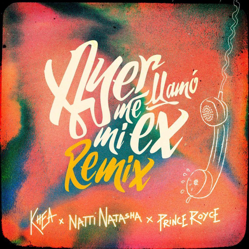 KHEA, Natti Natasha, Prince Royce - Ayer Me Llamó Mi Ex Remix