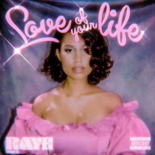 RAYE - Love Of Your Life - Canciones tristes eufóricas