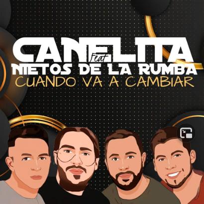Canelita  Los Nietos de la Rumba Cuando va a cambiar