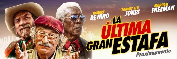 Cartel promocional de 'La última gran estafa' con Robert de Niro, Tommy Lee Jones y Morgan Freeman.