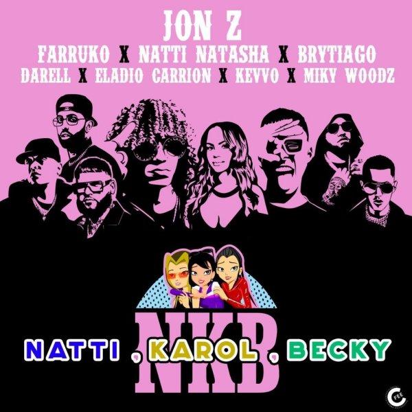 Jon Z NKB (Natti, Karol, Becky) remix Farruko Natti Natasha Kevvo Brytiago Darell Eladio Carrión Miky Woodz