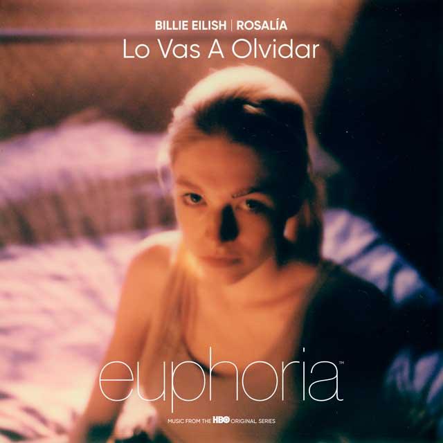 Rosalía Billie Eilish lo vas a olvidar Euphoria