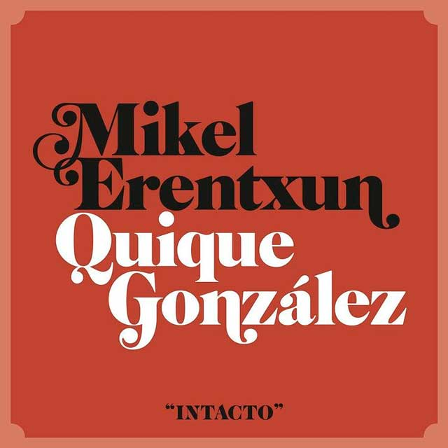 Mikel Erentxun Duncan Dhu Intacto Quique González