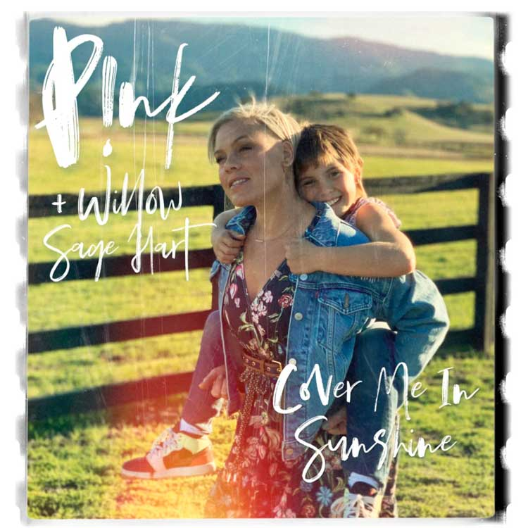 P!nk Cover Me In Sunshine  hija Willow Sage Hart Pink