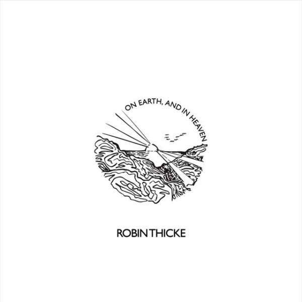 Robin Thicke On Earth, and in Heaven
