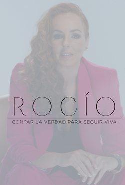 Rocío: contar la verdad para seguir viva