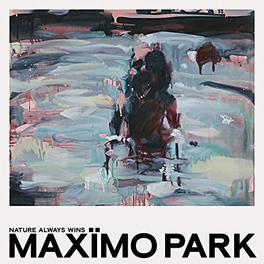 Maxïmo Park Nature Always Wins