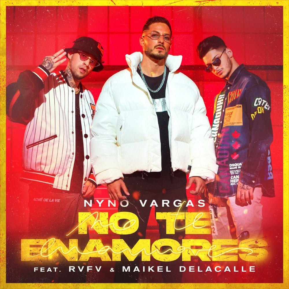 Nyno Vargas - No te enamores