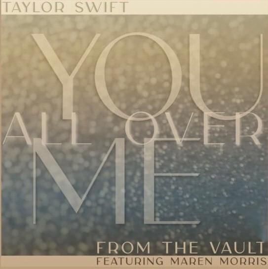 Taylor Swift You All Over Me (Taylor's Version)  Maren Morris