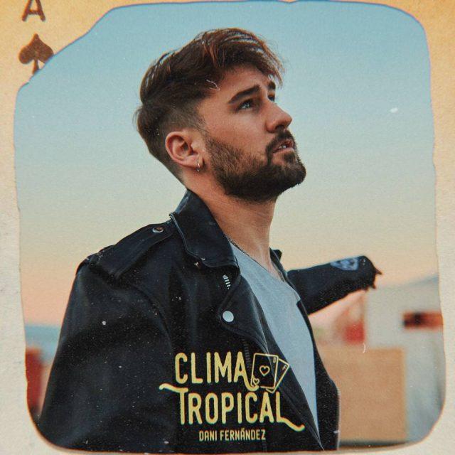 Dani Fernández Clima Tropical