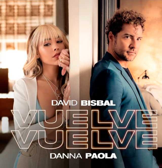 David Bisbal Danna Paola Vuelve, vuelve
