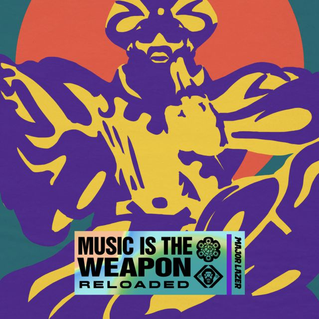 Major Lazer Music is the weapon Reloaded