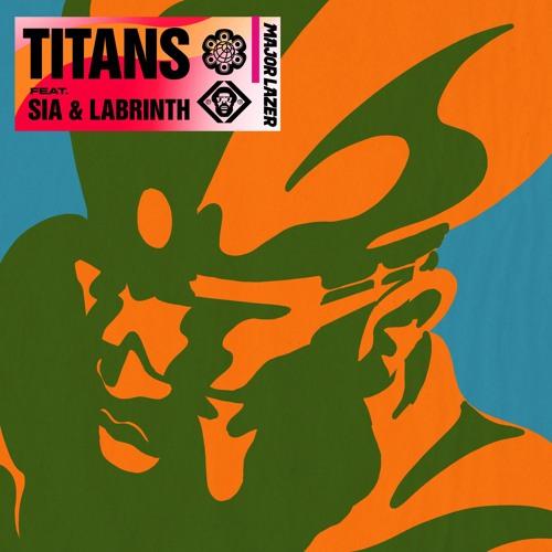 Major Lazer Sia Labrinth Titans