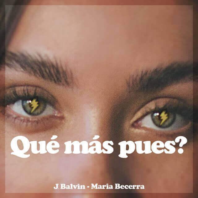 J Balvin María Becerra qué más pues