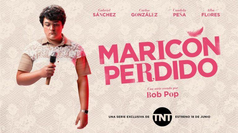 Maricón Perdido: fecha de estreno en TNT, tráiler y reparto completo