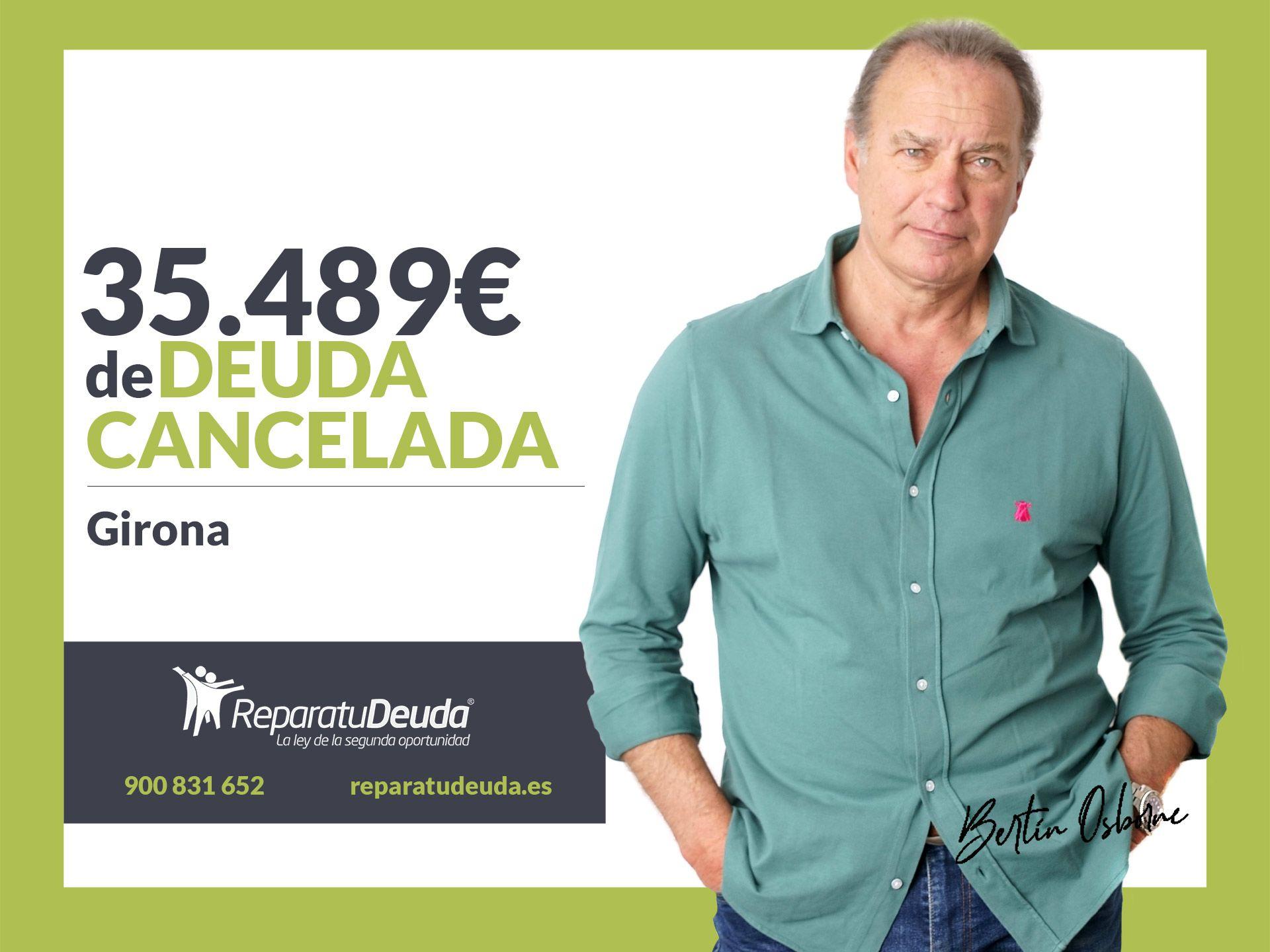 Repara tu Deuda Abogados cancela 35.489? en Girona (Catalunya) con la Ley de Segunda Oportunidad