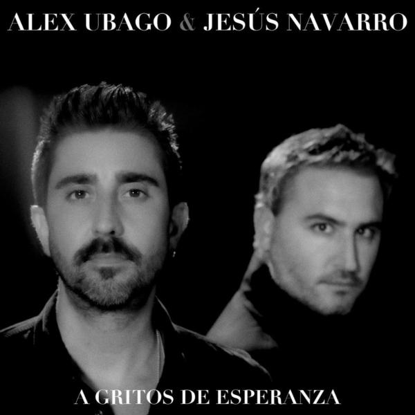 Alex Ubago  Jesús Navarro Reik A gritos de esperanza